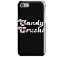 Candy Crush! ( fun humour ) iPhone Case/Skin