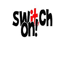 SWITCH IT ON! Photographic Print