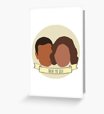 """Treat Yo Self"" - Tom Haverford, Donna Meagle Greeting Card"