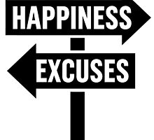 Happiness Excuses Sign by 1212c8