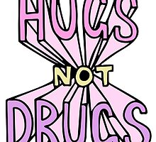 HUGS NOT DRUGS by sadpeopleclub