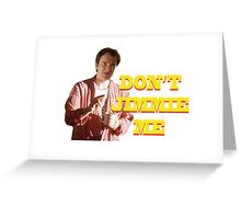 PULP FICTION - DON'T JIMMIE ME Greeting Card