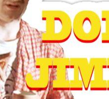 PULP FICTION - DON'T JIMMIE ME Sticker