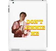 PULP FICTION - DON'T JIMMIE ME iPad Case/Skin