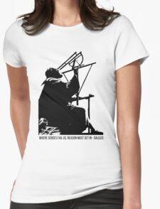 Galileo Galilei - Where senses fail us Womens Fitted T-Shirt