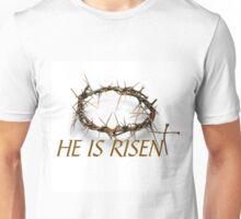 EASTER - HE IS RISEN Unisex T-Shirt