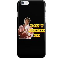 PULP FICTION - DON'T JIMMIE ME iPhone Case/Skin