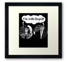 I'm with Stupid Sarah Palin Donald Trump Framed Print