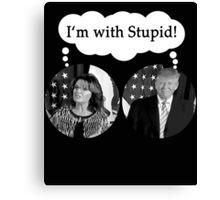 I'm with Stupid Sarah Palin Donald Trump Canvas Print