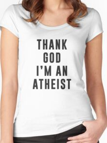 Thank God, I'm an atheist Women's Fitted Scoop T-Shirt