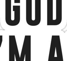Thank God, I'm an atheist Sticker
