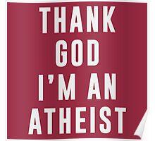 Thank God, I'm an atheist Poster
