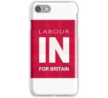 Labour In For Britain iPhone Case/Skin