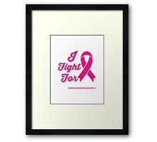 I FIGHT FOR Cancer Awareness Campaign Framed Print