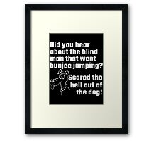 Did You Hear About The Blind Man Framed Print
