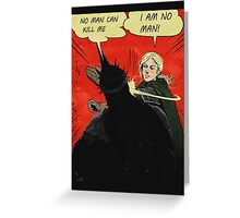 I Am No Man! Greeting Card