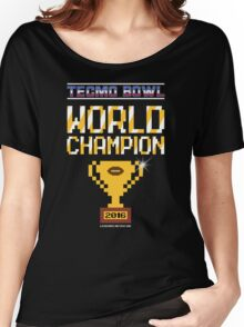 Tecmo Bowl World Champion 2016 Women's Relaxed Fit T-Shirt