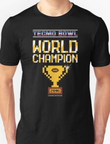 Tecmo Bowl World Champion 2016 Unisex T-Shirt