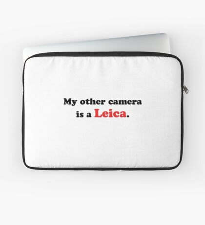 My other camera is a Leica. Laptop Sleeve