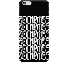 Zombies Zombies Zombies (Black) iPhone Case/Skin