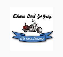 BIKERS DON'T GO GREY... Unisex T-Shirt