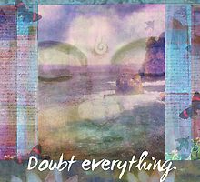 Doubt everything. Find your own light Buddha quote  by goldenslipper