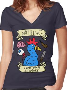 Nothing Makes Sense Anymore Women's Fitted V-Neck T-Shirt