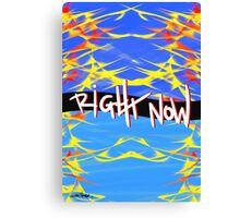 Right Now Canvas Print
