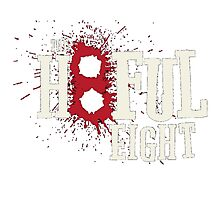 The Hateful Eight -H8ful Eight Photographic Print