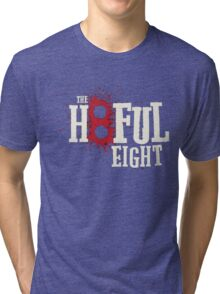 The Hateful Eight -H8ful Eight Tri-blend T-Shirt