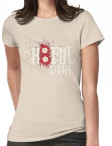 The Hateful Eight -H8ful Eight Womens Fitted T-Shirt