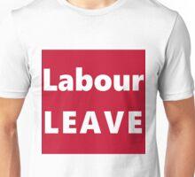 Labor LEAVE Unisex T-Shirt