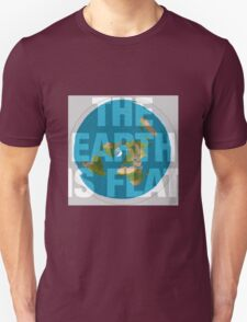 The earth is flat, Unisex T-Shirt