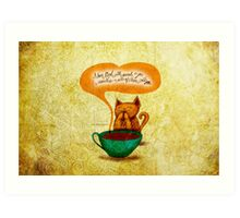 WHAT MY COFFEE SAYS TO ME APRIL 26, 2014 Art Print