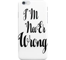 """i'M nevEr Wrong"" mew mew  iPhone Case/Skin"