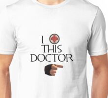 """TF2 """"I LOVE THIS DOCTOR"""" Unisex T-Shirt"""