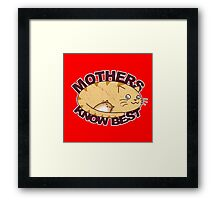 Mothers Know Best Framed Print