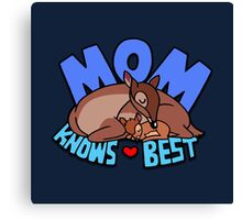 Mom Knows Best Canvas Print