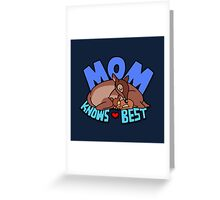 Mom Knows Best Greeting Card