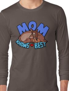 Mom Knows Best Long Sleeve T-Shirt