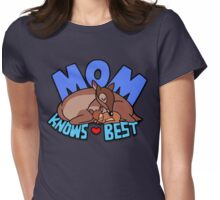 Mom Knows Best Womens Fitted T-Shirt