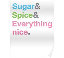 Sugar, Spice & Everything nice Poster