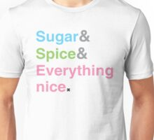 Sugar, Spice & Everything nice Unisex T-Shirt