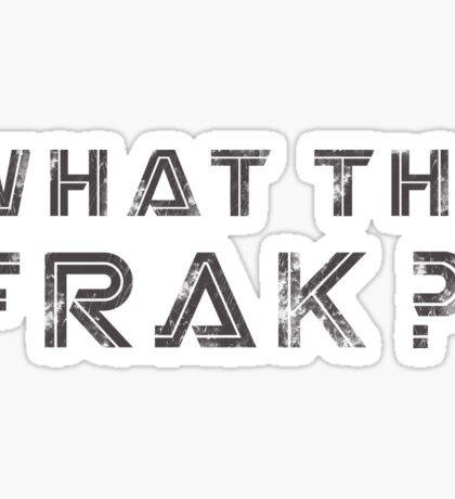 What the Frak! Sticker