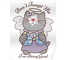 Don't Tempt Me I'm Being Good Angel Cat Poster