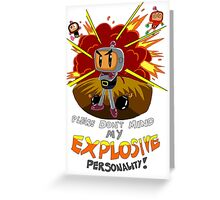 Bomberman's Explosive Personality Greeting Card