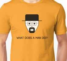 What does a man do? Unisex T-Shirt