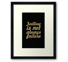 Failling is not always failure - Life Inspirational Quote Framed Print