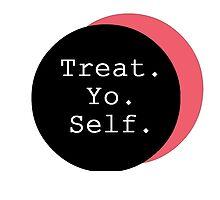 Treat yo self by cgnewman00