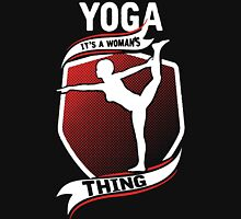 Yoga - It's a Woman's Thing Unisex T-Shirt